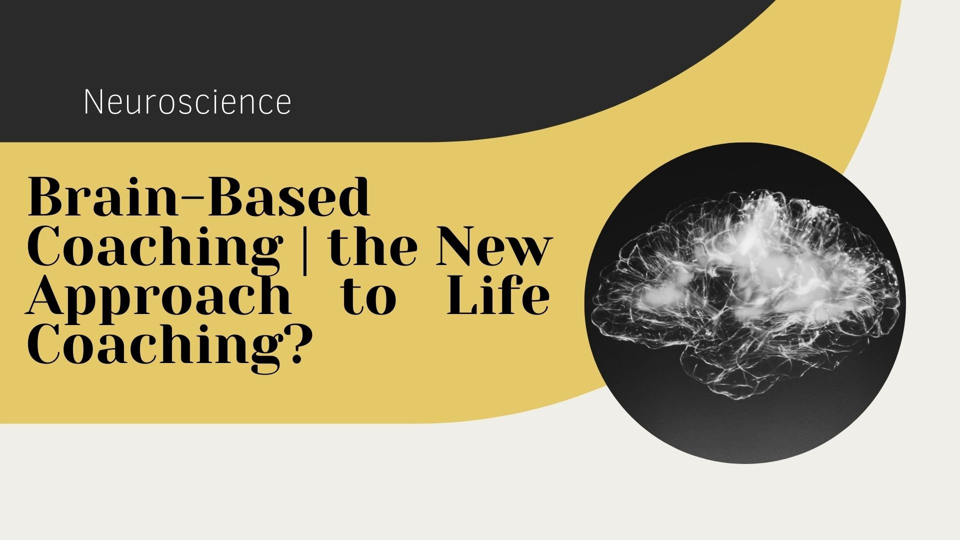 brain-based coaching - the new life coaching?