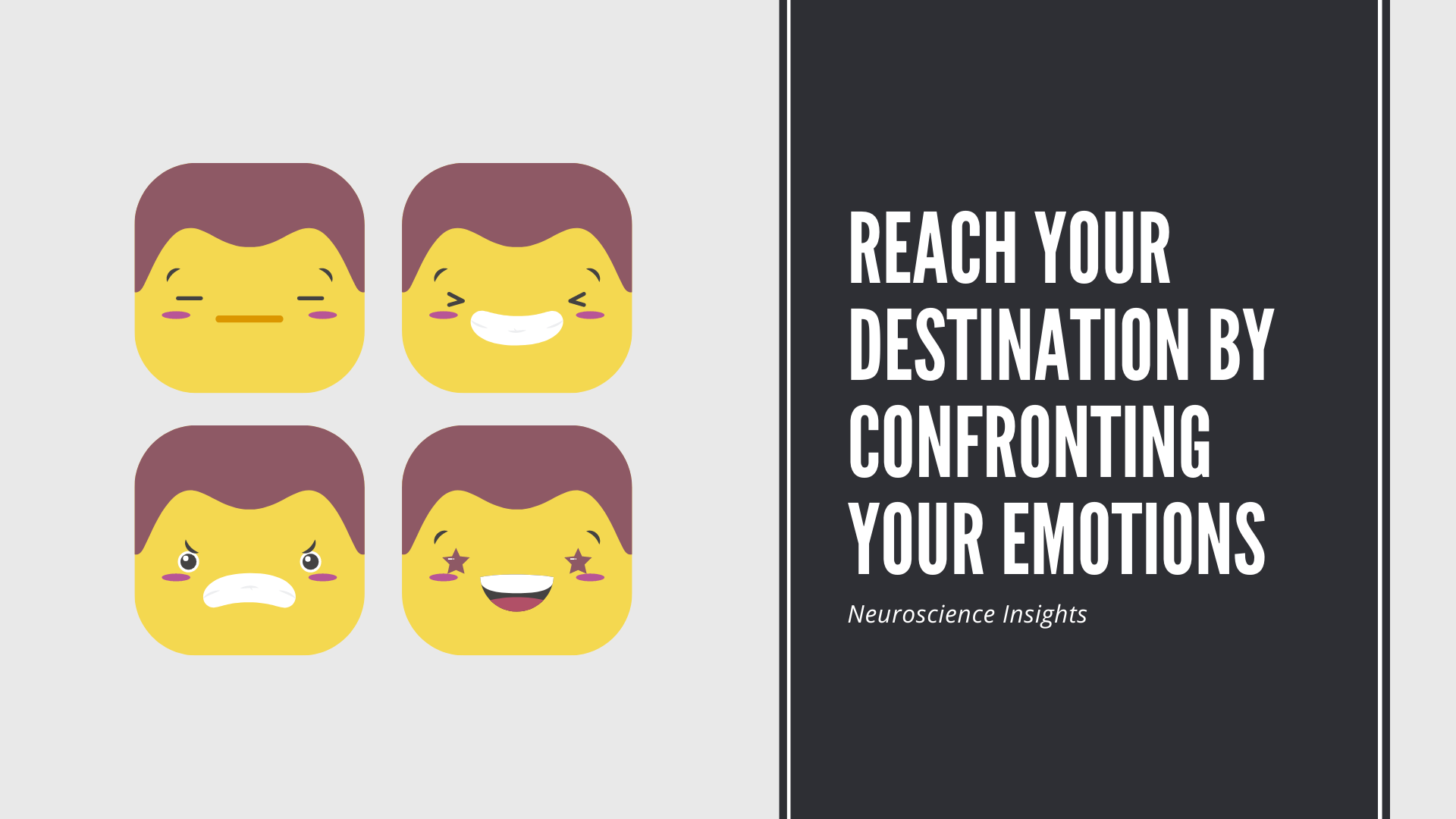 Reach Your Destination by Confronting Your Emotions